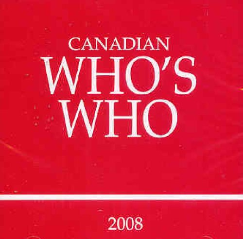 Canadian Who's Who 2008 - CD only: Volume XLIIIs (Canadian Who's Who on CD-ROM) (v. 43)