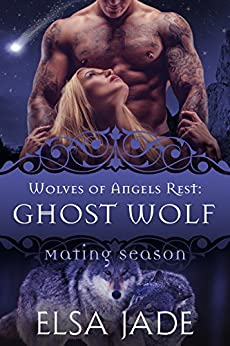 Ghost Wolf: Wolves of Angels Rest #6 (Mating Season Collection) by [Jade, Elsa, Collection, Mating Season]