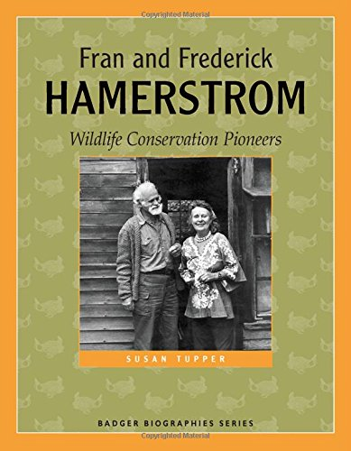 Download Fran and Frederick Hamerstrom: Wildlife Conservation Pioneers (Badger Biographies Series) pdf