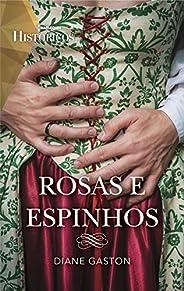 Rosa e espinhos (Históricos Livro 60)