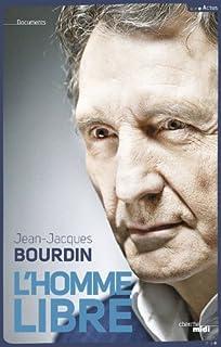 L'homme libre, Bourdin, Jean-Jacques