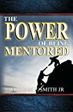 Power of Being Mentored, William Smith, 1482564416