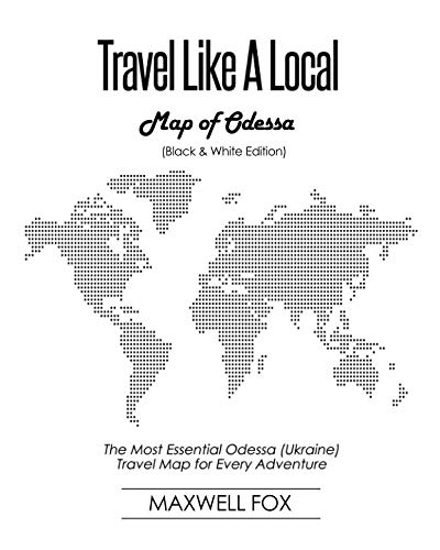 Travel Like a Local - Map of Odessa (Black and White Edition): The Most Essential Odessa (Ukraine)...
