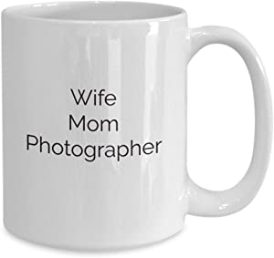 Mothers day photographer coffee mug gift - funny souvenir for best photo editor picture camera mom grandma aunt,11oz white gift idea for mothers day