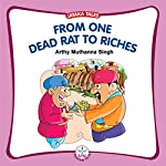 From One Dead Rat to Riches | Arthy Muthanna Singh