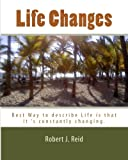 Life Changes, Robert Reid, 1493649094