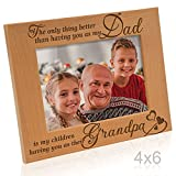 Kate Posh - The only thing better than having you as my Dad, is my children having you as their Grandpa - Engraved Natural Wood Photo Frame - Grandpa Gifts, Christmas Gifts for Papa (4x6-Horizontal)