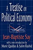 A Treatise on Political Economy, , 0765806533