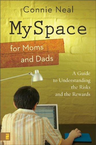 Download MySpace for Moms and Dads: A Guide to Understanding the Risks and the Rewards ebook