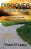 Discover God's Will, Thom O'Leary, 0988493470