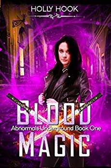 Blood Magic (Abnormals Underground #1) (A Teen Urban Fantasy) by [Hook, Holly]