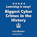 Biggest Cyber Crimes in the History    IntroBooks