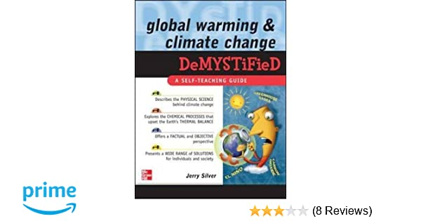 Global warming and climate change demystified jerry silver global warming and climate change demystified jerry silver 9780071502405 amazon books fandeluxe Choice Image