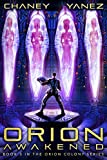 Orion Awakened: An Intergalactic Space Opera Adventure (Orion Colony)
