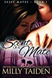 Scent of a Mate (Sassy Mates Series) (Volume 1)