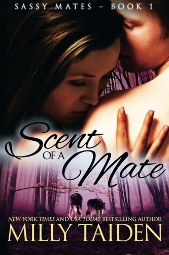 Scent of a Mate (Sassy Mates Series) (Volume 1) ()