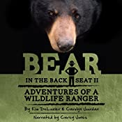Bear in the Back Seat, Book 2: Adventures of a Wildlife Ranger in the Great Smoky Mountains National Park | Kim DeLozier, Carolyn Jourdan