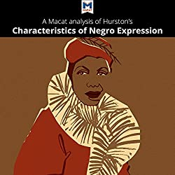 A Macat Analysis of Zora Neale Hurston's Characteristics of Negro Expression