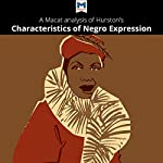 A Macat Analysis of Zora Neale Hurston's Characteristics of Negro Expression | Mercedes Aguirre,Benjamin R. Lempert