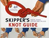 Skipper's Knot Guide: Knots, Bends, Hitches and Splices