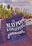 The Maypop Kidnapping (Fiction - Middle Grade)