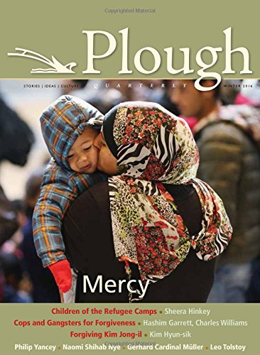 Plough Quarterly No. 7: Mercy