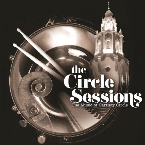 (The Circle Sessions (The Music of Carthay Circle))