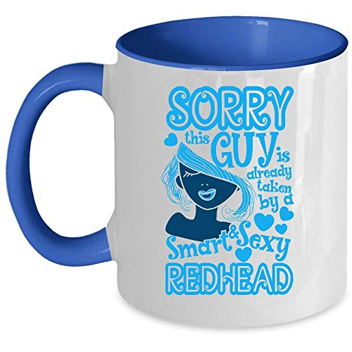 Funny Husband Mug, Cool Redhead Coffee Mug, This Guy Is Already Taken By A Smart Redhead Accent Mug, Unique Gift Idea for Women (Accent Mug - -