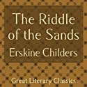 The Riddle of the Sands Audiobook by Eskine Childers Narrated by George Hagan