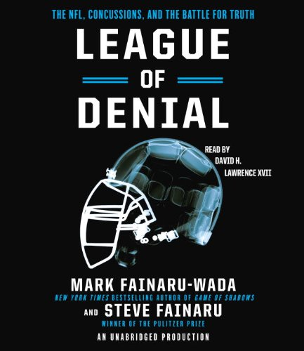 League of Denial: The NFL, Concussions and the Battle for Truth by Random House Audio