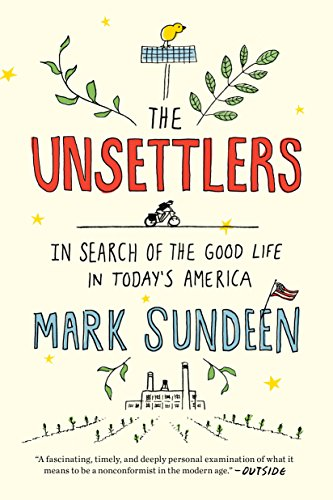 The Unsettlers: In Search of the Good Life in Today's - Missoula Stores In