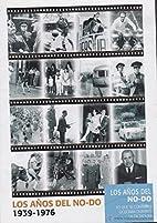 LOS AÑOS DEL NO DO-1939-1976 DVD by…