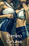 Welcome to the Bimbo Cruise, where your wish is their command.   Imagine a dessert buffet featuring some very special cherries. Imagine a cruise where every girl on board is more than happy to take off her bikini. Imagine taking two hot, fresh, sw...