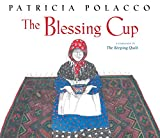 Front cover for the book The Blessing Cup by Patricia Polacco