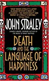 Death and the Language of Happiness, John Straley, 0553572504