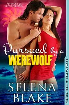 Pursued by a Werewolf (Mystic Isle, Book 4) by [Blake, Selena]