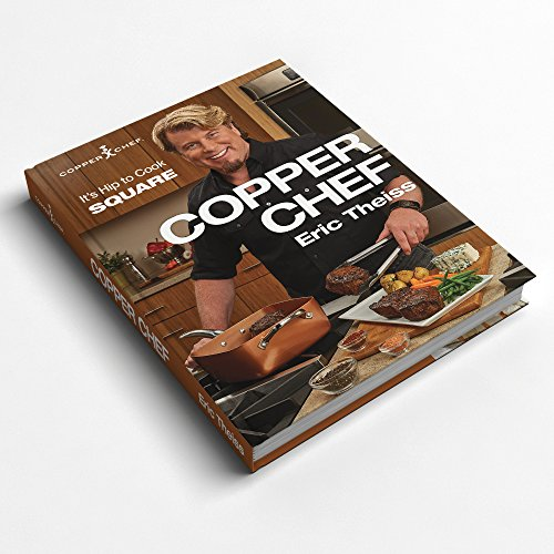 Copper Chef Cookbook by Eric Theiss