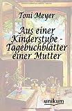 Aus Einer Kinderstube - Tagebuchblätter Einer Mutter, Toni Meyer, 3845743603