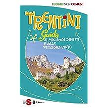 Trentini: Per tacer degli orsi (Italian Edition)
