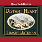 Distant Heart: Westward Hearts, Book 2 | Tracey Bateman