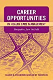 Career Opportunities in Health Care Management: Perspectives from the Field
