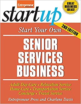 ((PDF)) Start Your Own Senior Services Business: Homecare, Transportation, Travel, Adult Care, And More (StartUp Series). poliurea Seguiras lager deberia Cadre