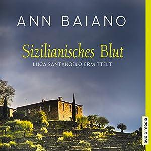 Sizilianisches Blut (Luca Santangelo 1) Hörbuch