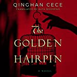 The Golden Hairpin | Qinghan CeCe,Alex Woodend - translator