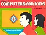 Computers for Kids, Sally G. Larsen, 0916688224