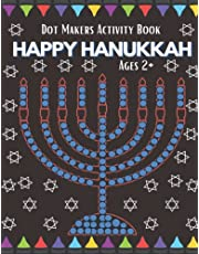 Happy Hanukkah Dot Markers Activity Book Ages 2+: Easy Toddler and Preschool Kids Paint Hanukkah Dot Marker Coloring Book.The Perfect Jewish Chanukah Gift For Kids of All Ages - Jewish Holiday Books.