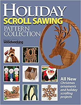 Holiday scroll sawing pattern collection scroll saw woodworking holiday scroll sawing pattern collection scroll saw woodworking crafts editors of scroll saw woodworking crafts magazine 9781565239326 amazon fandeluxe Images
