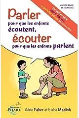 Parler pour que les enfants ecoutent, ecouter pour que les enfants parlent (French Edition) Perfect Paperback