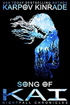 Song of Kai (The Nightfall Chronicles Book 3) by [Kinrade, Karpov]