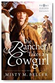 The Rancher Takes a Cowgirl (Texas Rancher Trilogy Book 3)